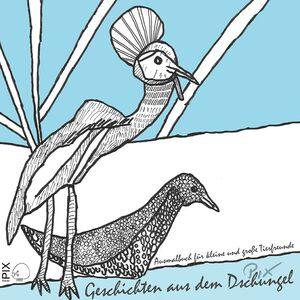 """Ausmalbuch für große und kleine Tierfreunde """"Geschichten aus dem PIX-Dschungel""""-werky"""